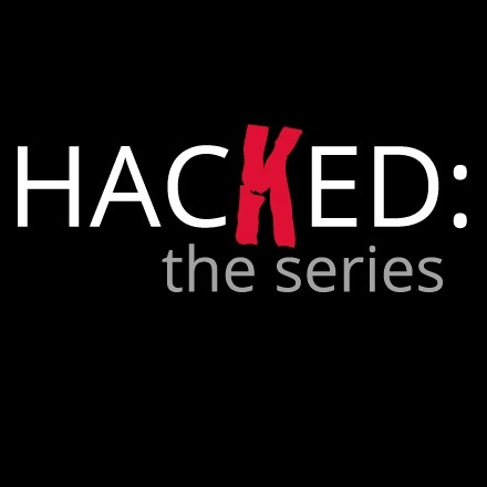 HACKED: THE SERIES